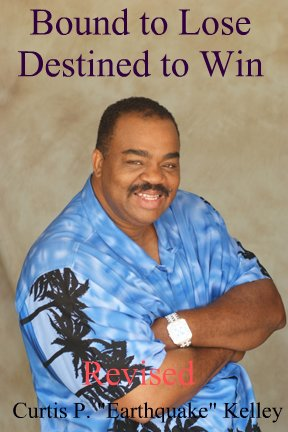 Bound to Lose Destined to Win Book by Earthquake Kelley (Boxer)